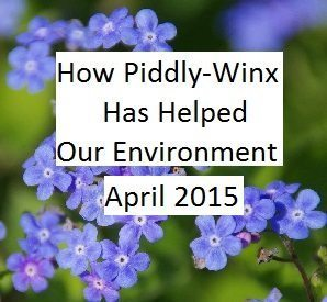 How Has Piddly-Winx Helped the Environment – April 2015 Update