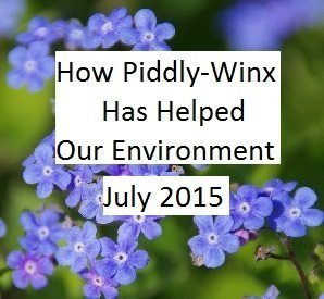 How Has Piddly-Winx Helped the Environment – July 2015 Update