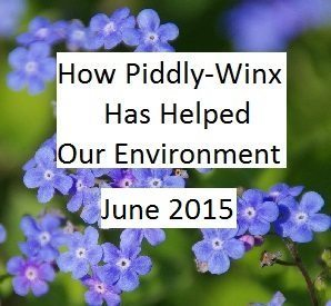 How Has Piddly-Winx Helped the Environment – June 2015 Update