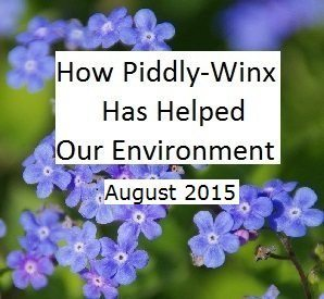 How Has Piddly-Winx Helped the Environment – August 2015 Update