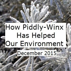 How Has Piddly-Winx Helped the Environment – December 2015 Update